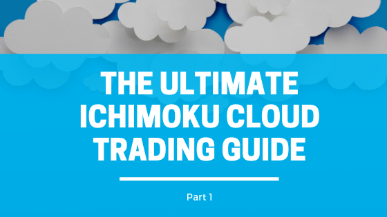 The Ultimate Ichimoku Cloud Trading Guide